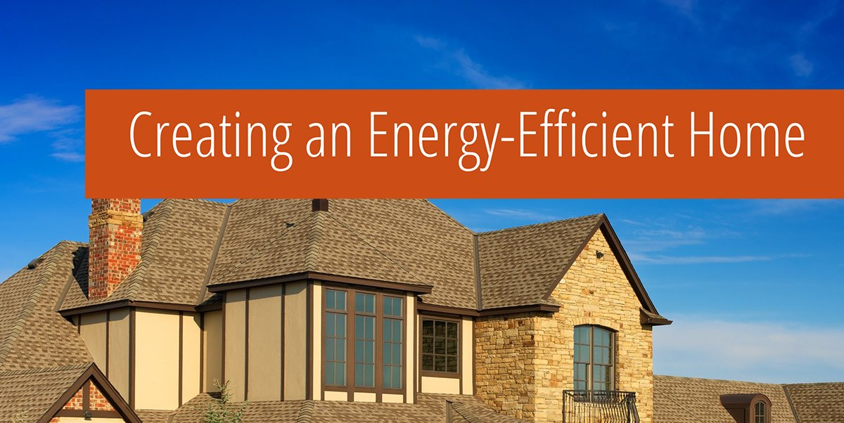 Creating an Energy Efficient Home